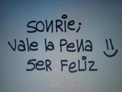 sonrie vale la pena ser feliz